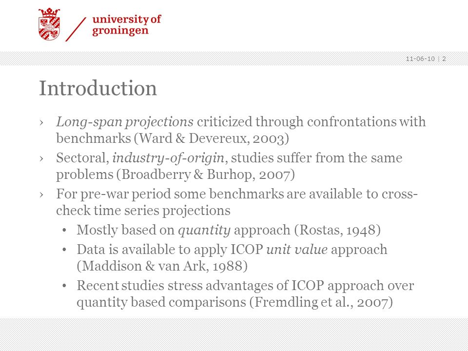 Introduction Long-span projections criticized through confrontations with benchmarks (Ward & Devereux, 2003) Sectoral, industry-of-origin, studies suf
