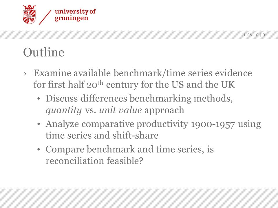 Outline Examine available benchmark/time series evidence for first half 20 th century for the US and the UK Discuss differences benchmarking methods,