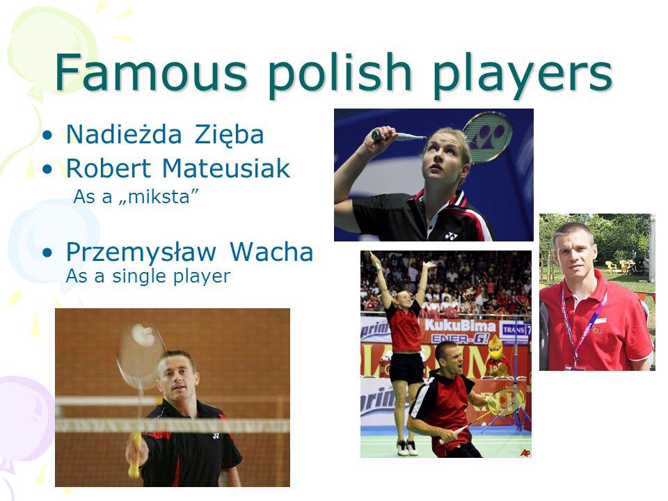 Famous polish players Nadieżda Zięba Robert Mateusiak As a miksta Przemysław Wacha As a single player
