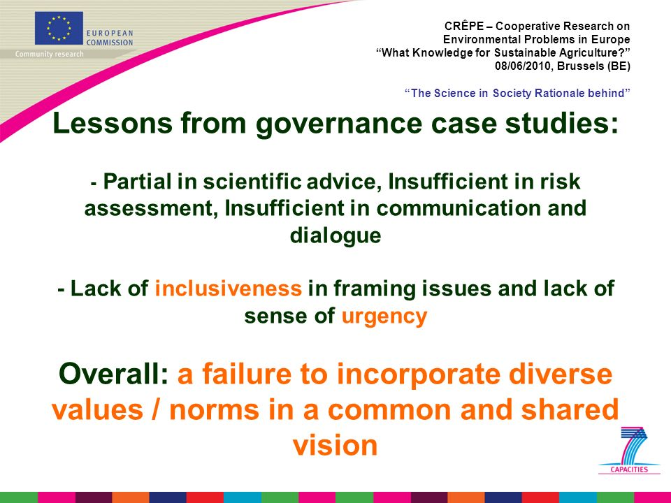 Lessons from governance case studies: - Partial in scientific advice, Insufficient in risk assessment, Insufficient in communication and dialogue - La