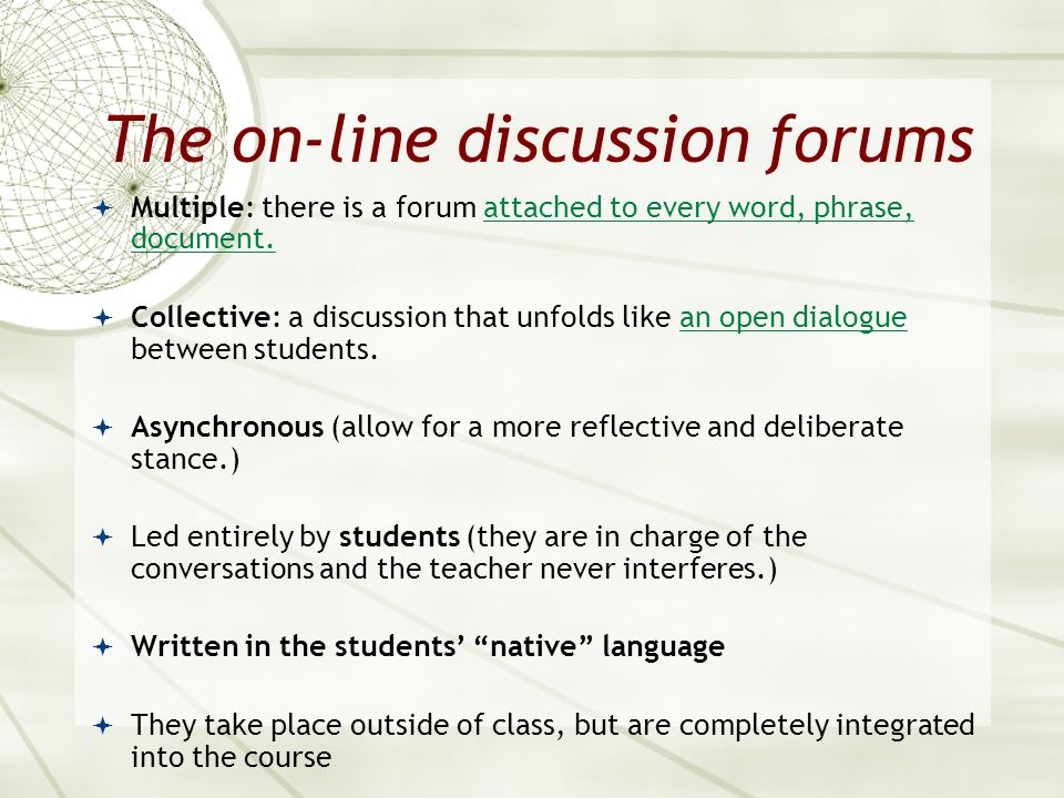 The on-line discussion forums Multiple: there is a forum attached to every word, phrase, document.attached to every word, phrase, document. Collective