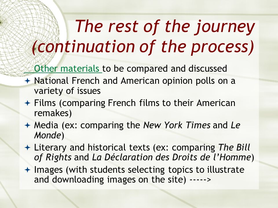 The rest of the journey (continuation of the process) Other materials Other materials to be compared and discussed National French and American opinio