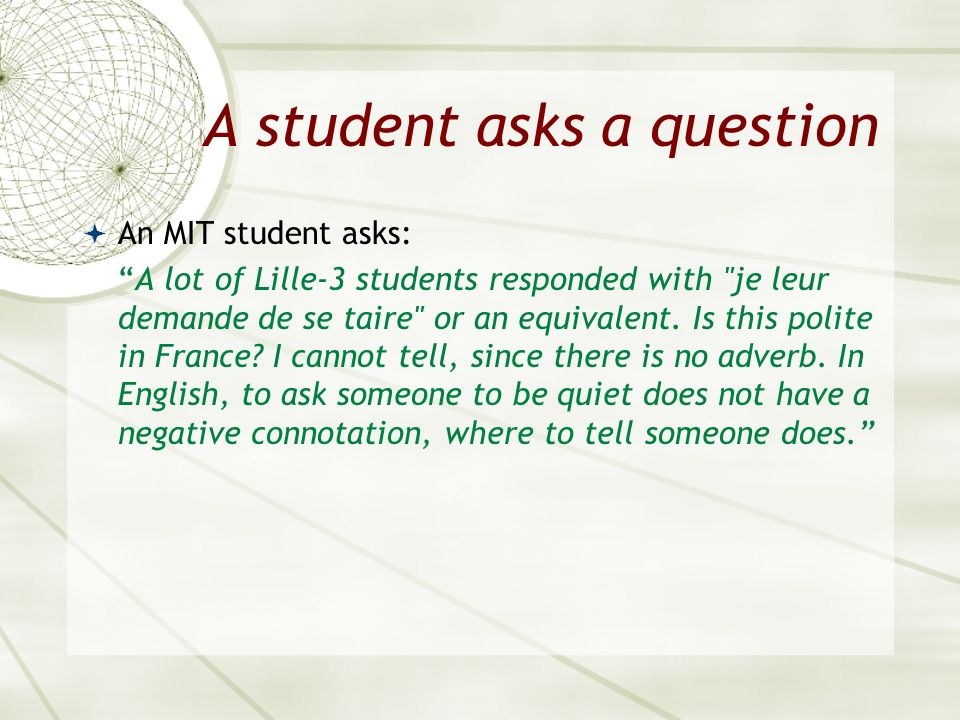 A student asks a question An MIT student asks: A lot of Lille-3 students responded with