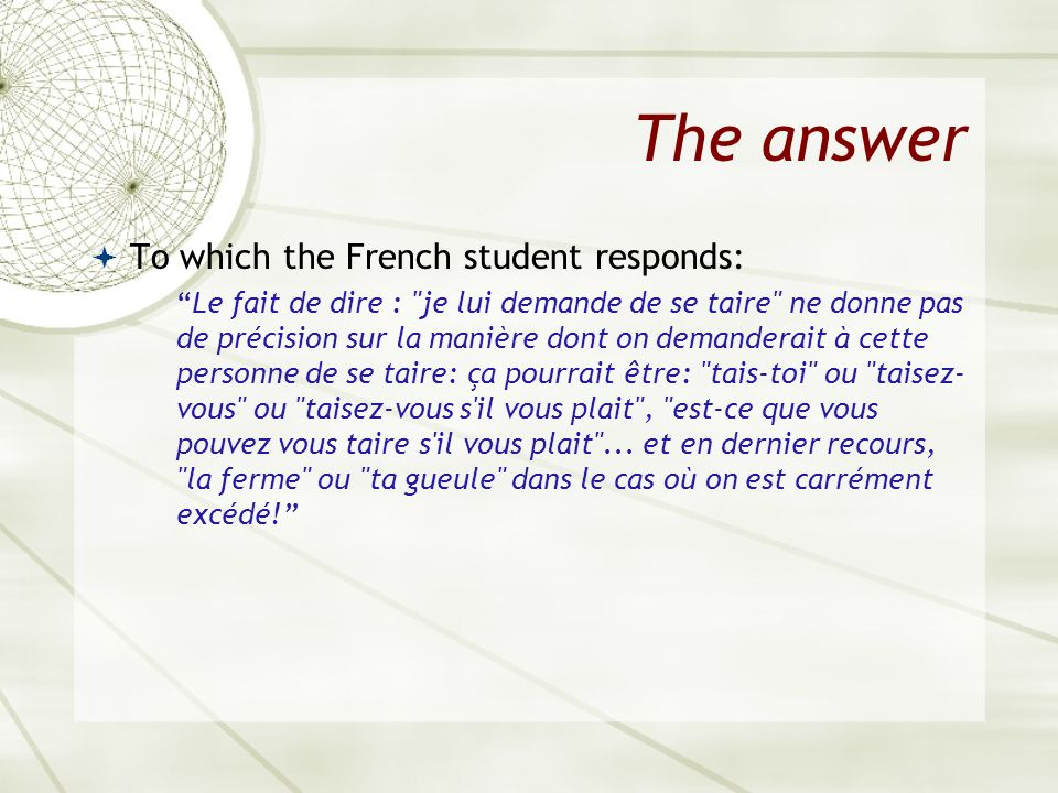 The answer To which the French student responds: Le fait de dire :