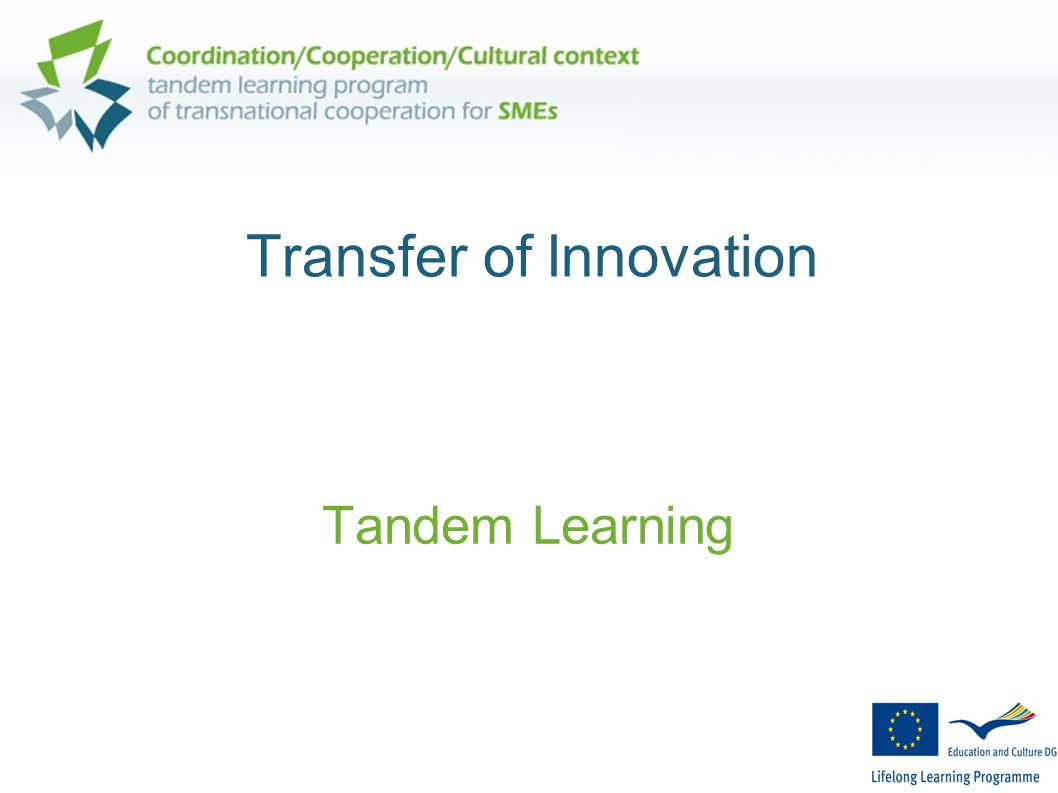 Transfer of Innovation Tandem Learning