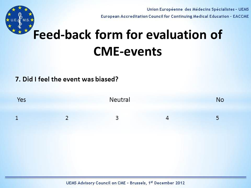 Feed-back form for evaluation of CME-events 7. Did I feel the event was biased.