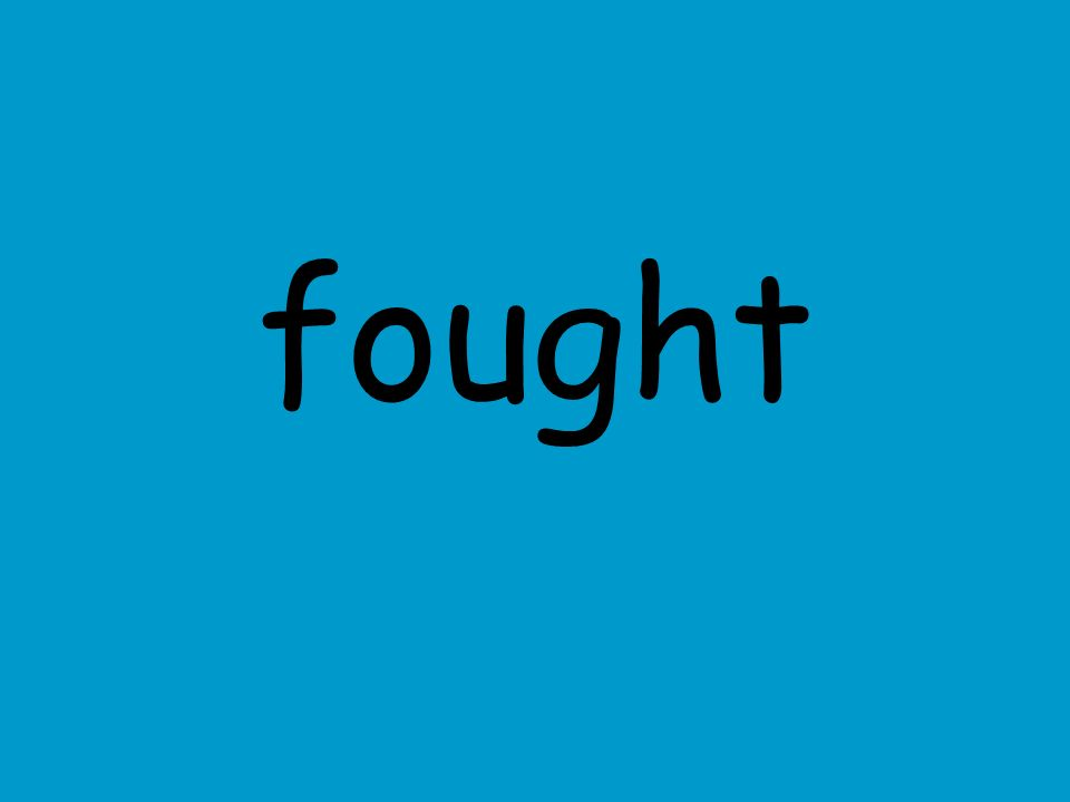 fought