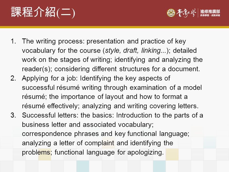 ( ) 1.The writing process: presentation and practice of key vocabulary for the course (style, draft, linking...); detailed work on the stages of writi