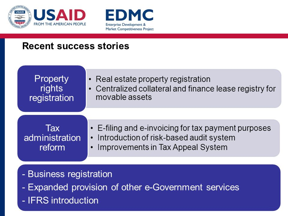 Recent success stories Real estate property registration Centralized collateral and finance lease registry for movable assets Property rights registra