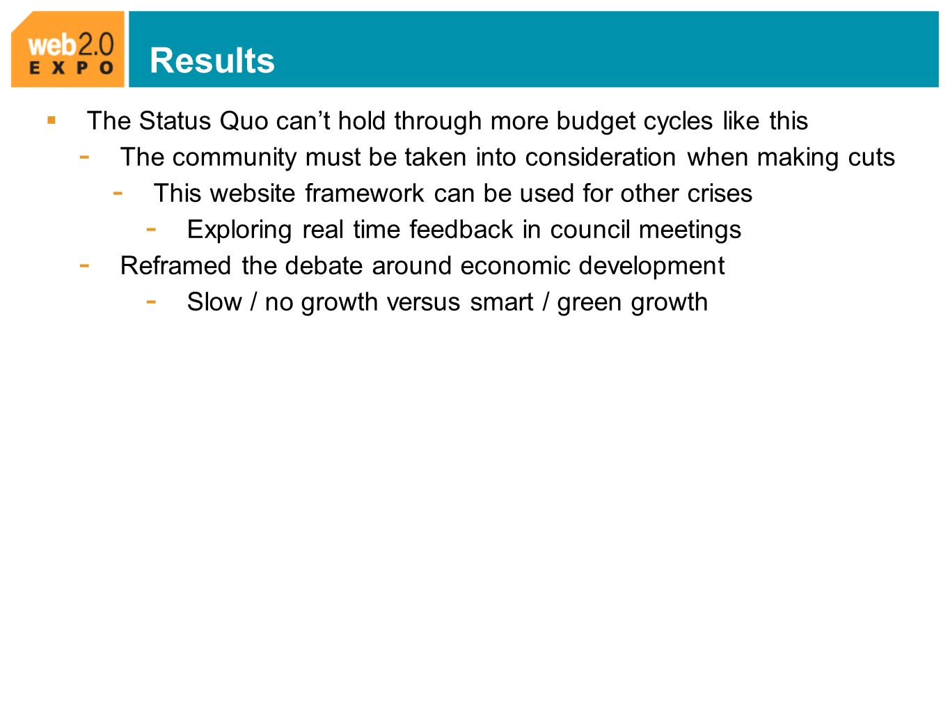 Results The Status Quo cant hold through more budget cycles like this - The community must be taken into consideration when making cuts - This website