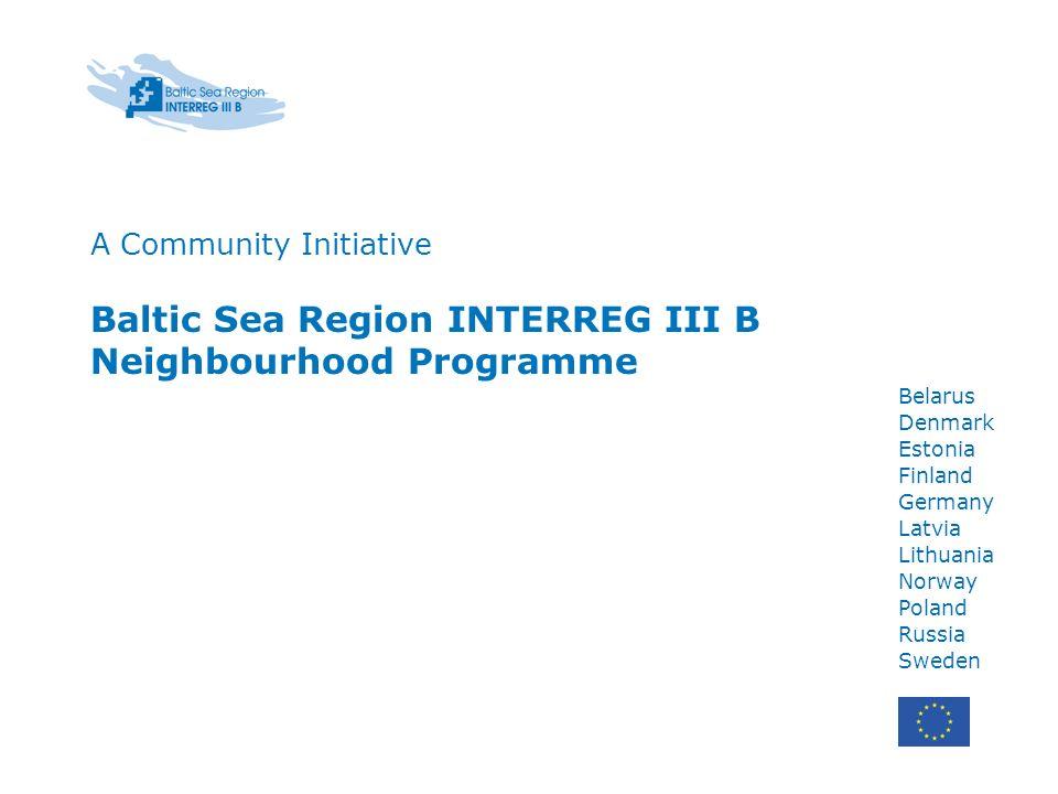 Belarus Denmark Estonia Finland Germany Latvia Lithuania Norway Poland Russia Sweden A Community Initiative Baltic Sea Region INTERREG III B Neighbour