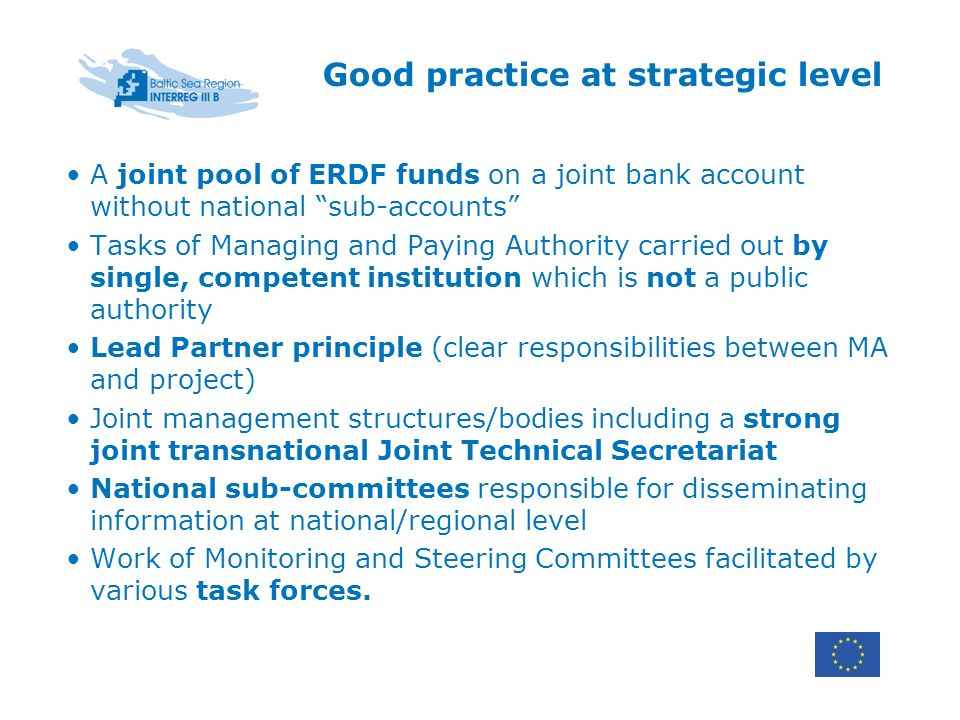 Good practice at strategic level A joint pool of ERDF funds on a joint bank account without national sub-accounts Tasks of Managing and Paying Authori
