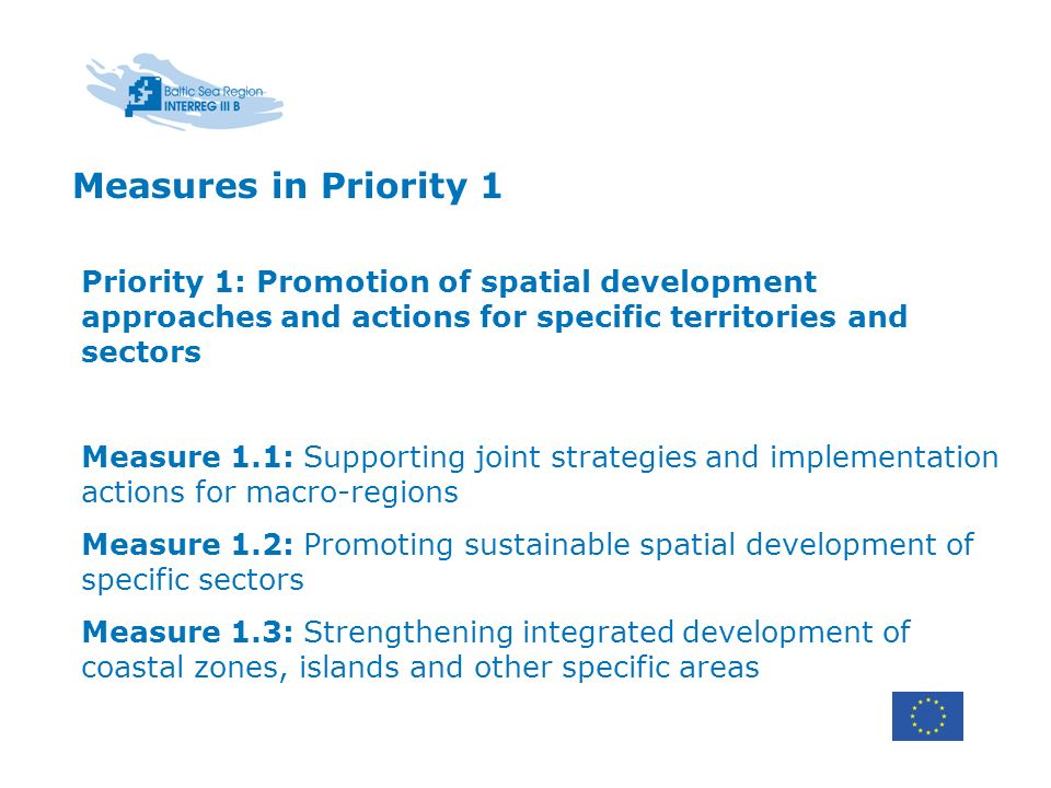 Priority 1: Promotion of spatial development approaches and actions for specific territories and sectors Measure 1.1: Supporting joint strategies and