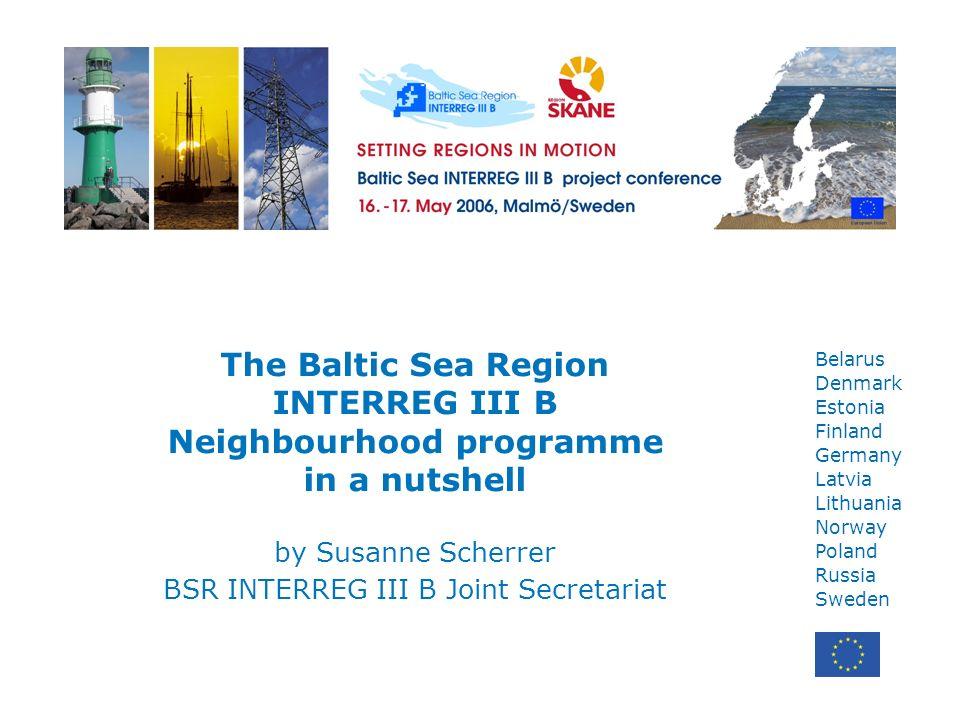 Belarus Denmark Estonia Finland Germany Latvia Lithuania Norway Poland Russia Sweden The Baltic Sea Region INTERREG III B Neighbourhood programme in a