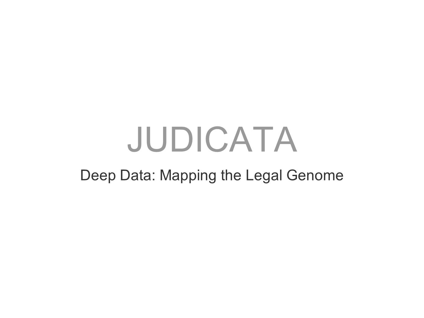 JUDICATA Deep Data: Mapping the Legal Genome