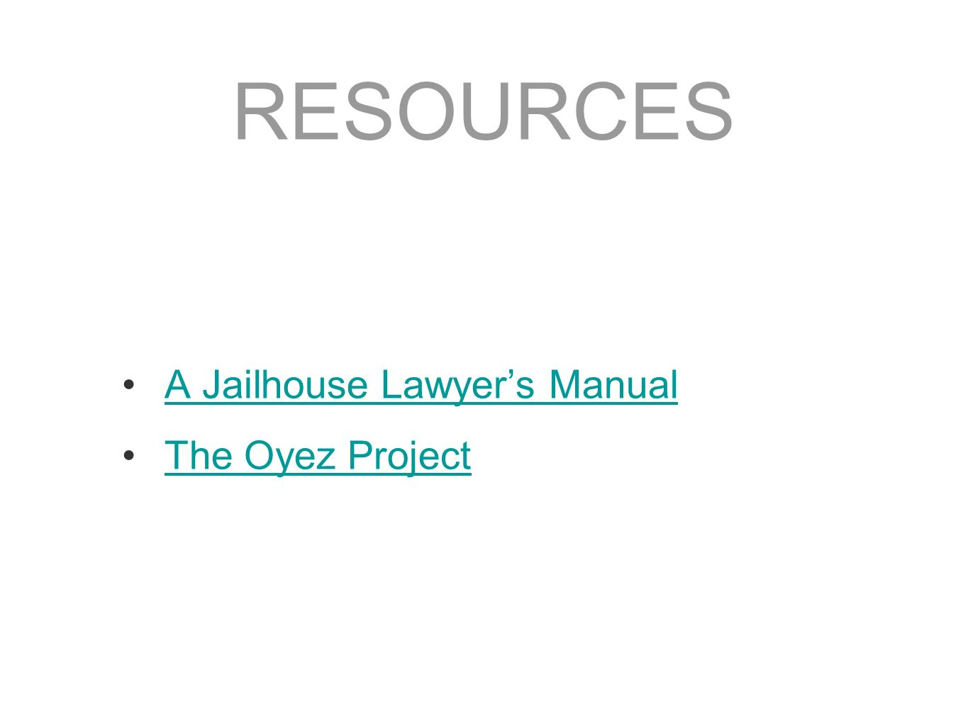 RESOURCES A Jailhouse Lawyers Manual The Oyez Project