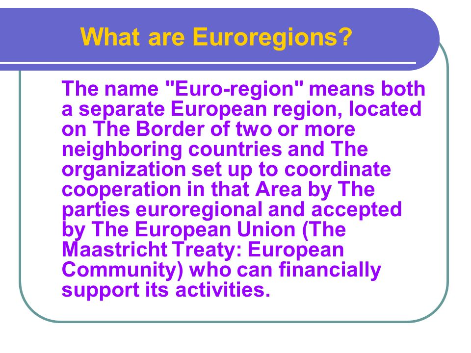 What are Euroregions.