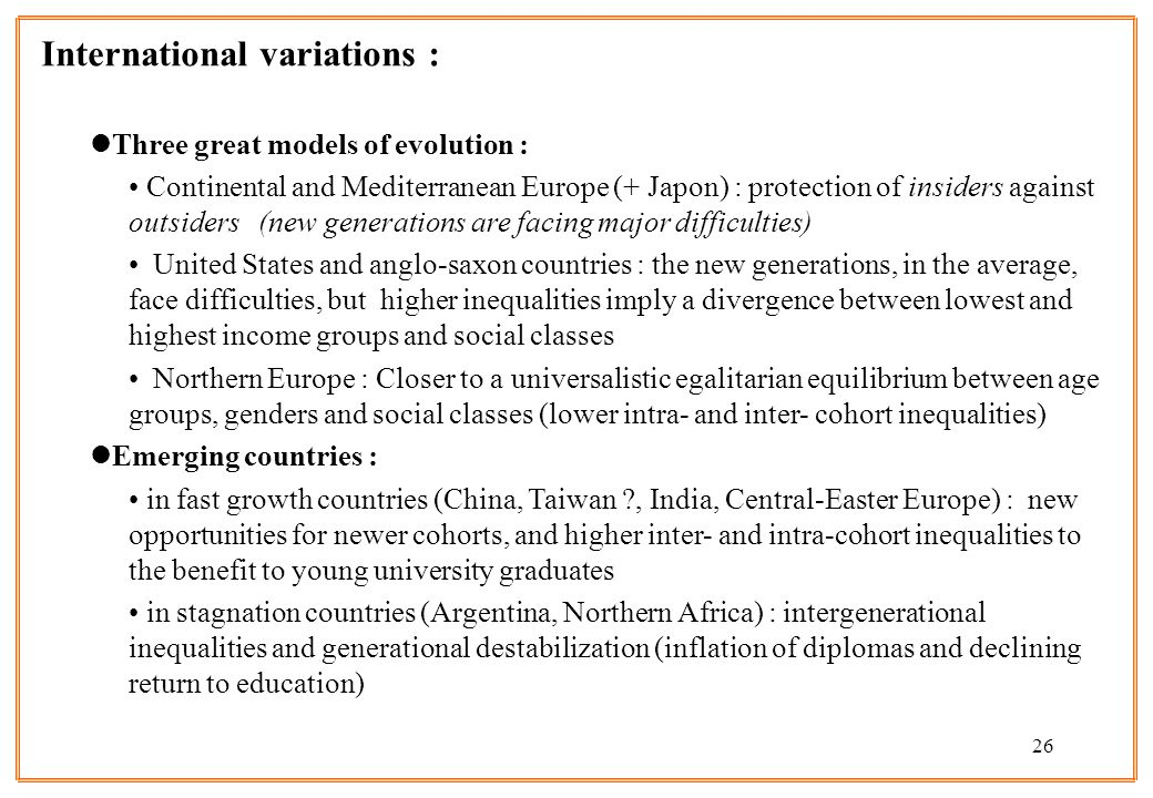 26 International variations : lThree great models of evolution : Continental and Mediterranean Europe (+ Japon) : protection of insiders against outsi