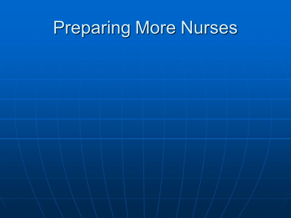 Preparing More Nurses