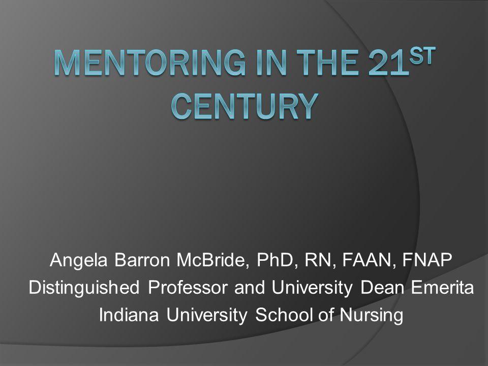 Angela Barron McBride, PhD, RN, FAAN, FNAP Distinguished Professor and University Dean Emerita Indiana University School of Nursing