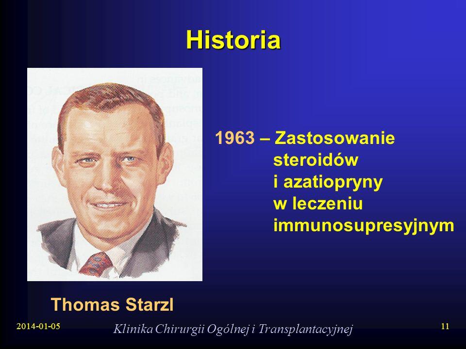 2014-01-05 Klinika Chirurgii Ogólnej i Transplantacyjnej 11 Historia Thomas Starzl 1963 – Zastosowanie steroidów i azatiopryny w leczeniu immunosupres