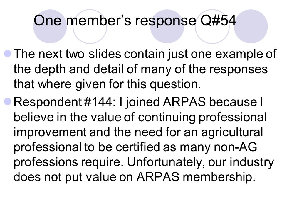 One members response Q#54 The next two slides contain just one example of the depth and detail of many of the responses that where given for this ques