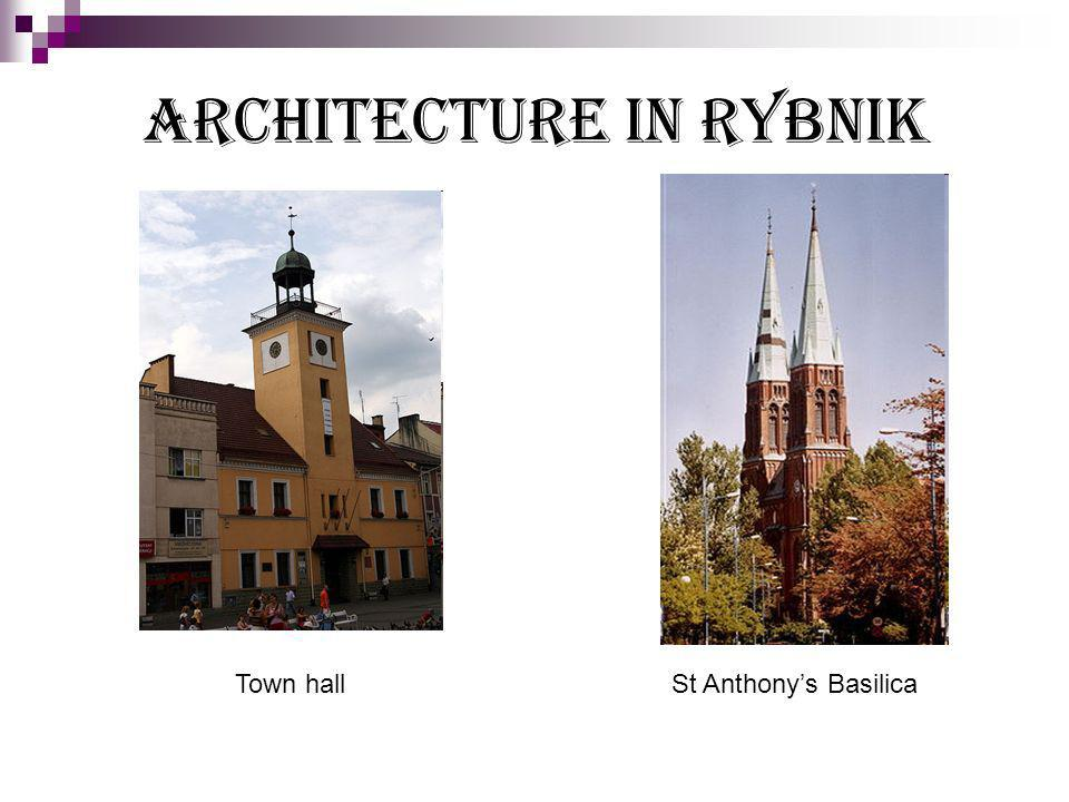 Architecture in Rybnik Town hallSt Anthonys Basilica