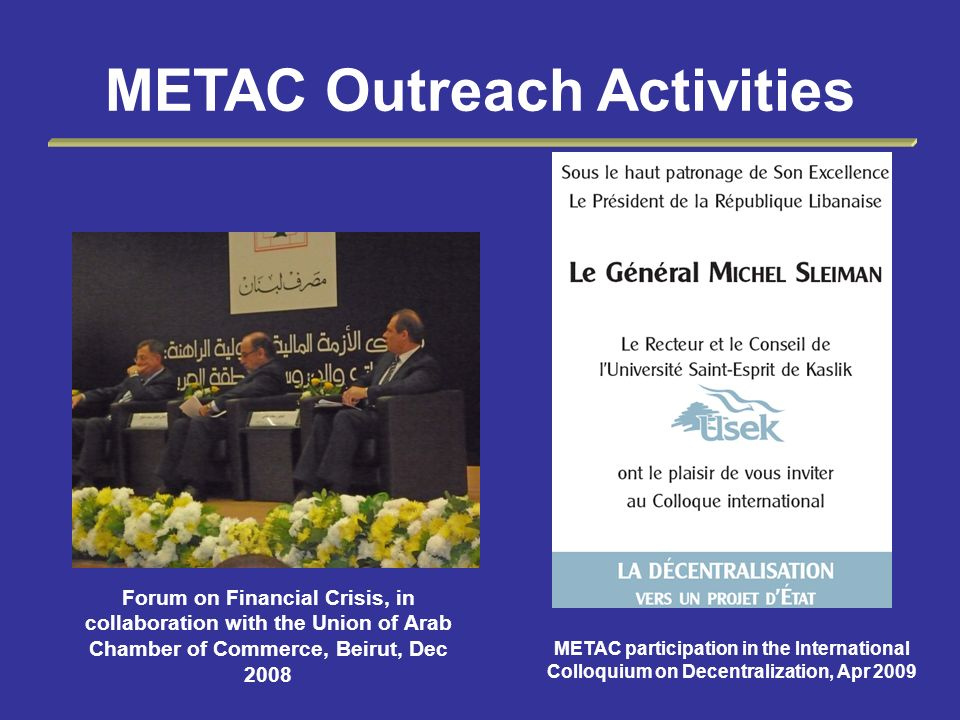 METAC Outreach Activities METAC participation in the International Colloquium on Decentralization, Apr 2009 Forum on Financial Crisis, in collaboratio