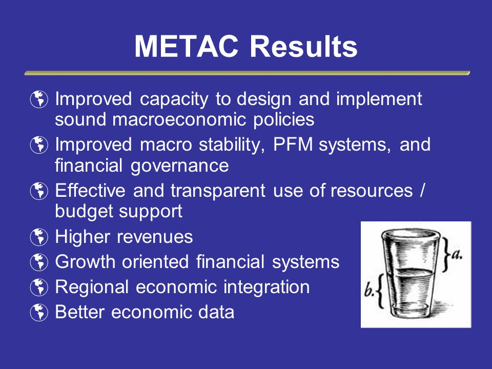 Improved capacity to design and implement sound macroeconomic policies Improved macro stability, PFM systems, and financial governance Effective and t