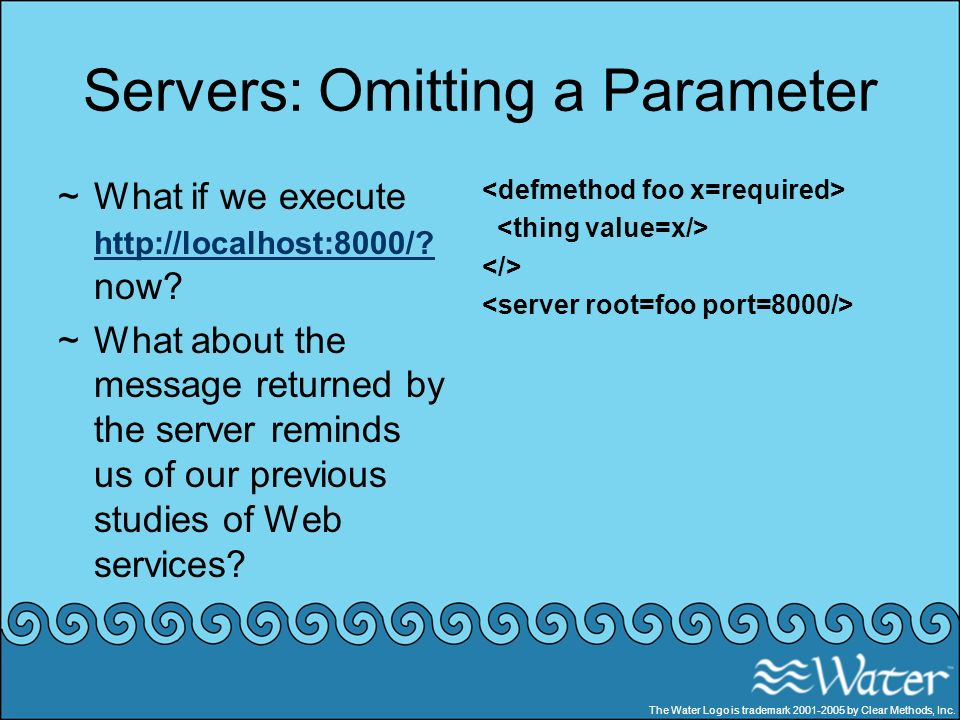 Servers: Omitting a Parameter ~What if we execute http://localhost:8000/? now? http://localhost:8000/? ~What about the message returned by the server