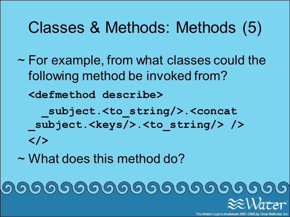 Classes & Methods: Methods (5) ~For example, from what classes could the following method be invoked from? _subject... /> ~What does this method do? T