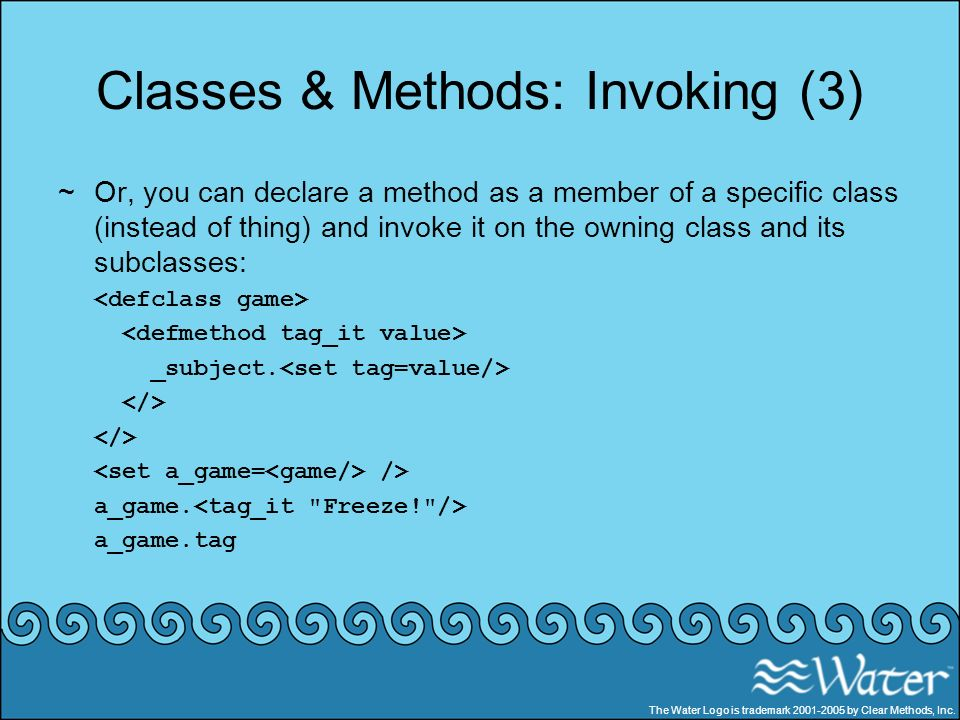 Classes & Methods: Invoking (3) ~Or, you can declare a method as a member of a specific class (instead of thing) and invoke it on the owning class and
