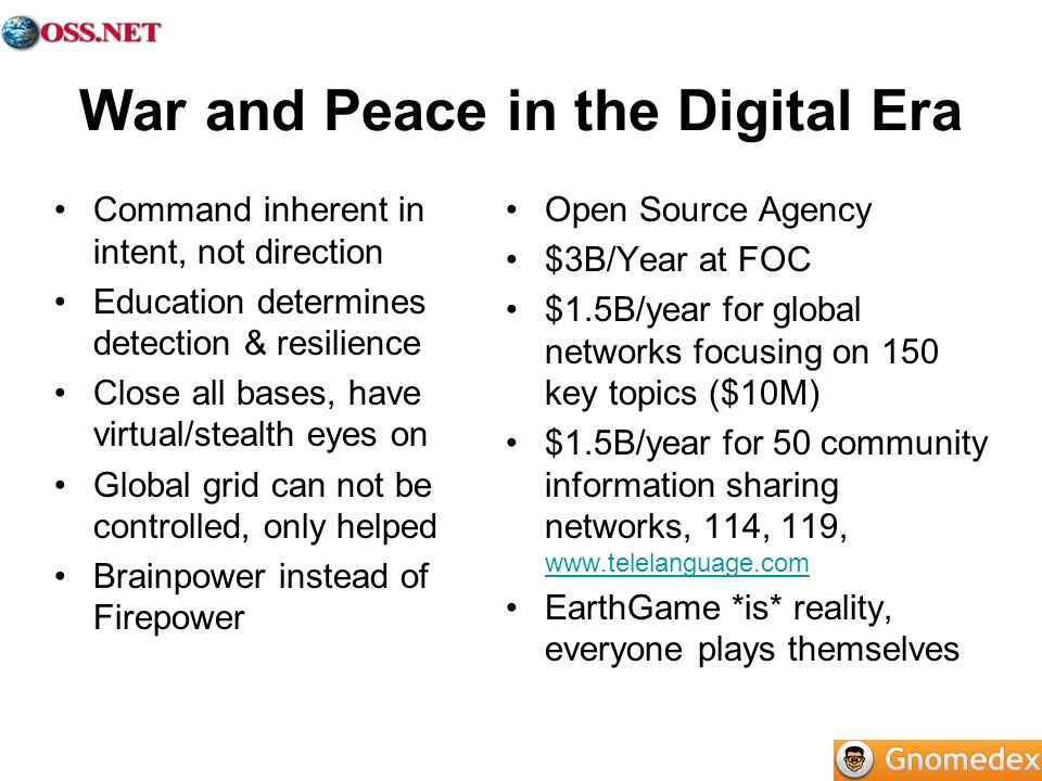 War and Peace in the Digital Era Command inherent in intent, not direction Education determines detection & resilience Close all bases, have virtual/s
