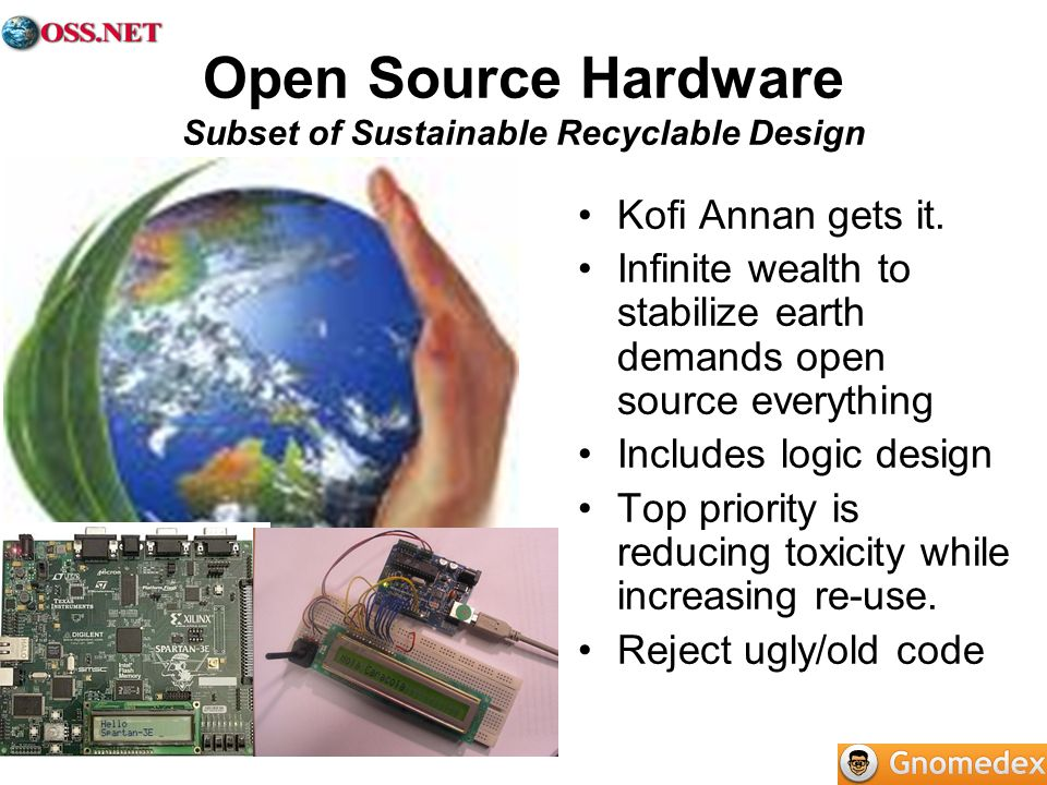 Open Source Hardware Subset of Sustainable Recyclable Design Kofi Annan gets it. Infinite wealth to stabilize earth demands open source everything Inc