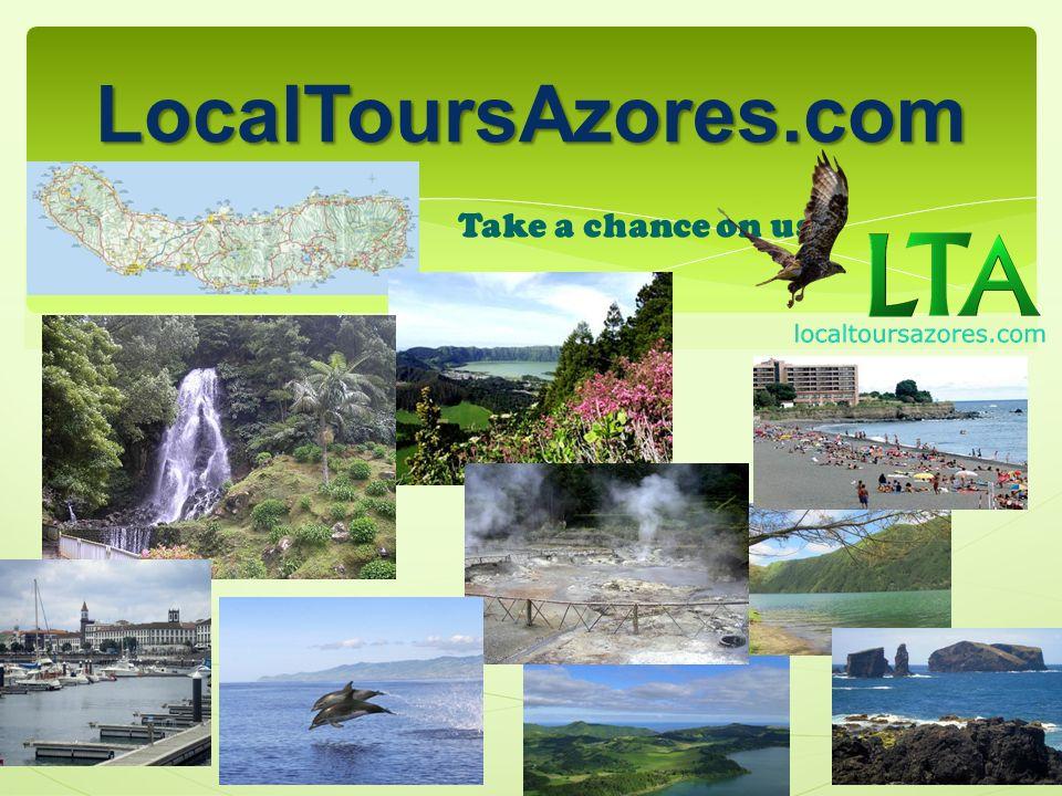 LocalToursAzores.com Take a chance on us!