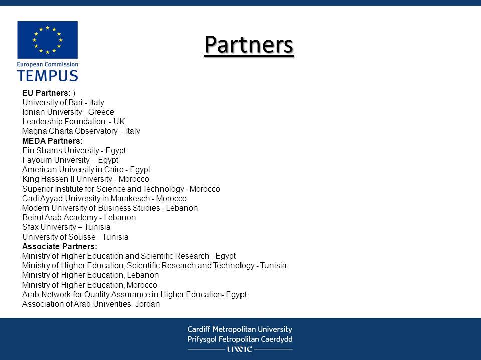Partners EU Partners: ) University of Bari - Italy Ionian University - Greece Leadership Foundation - UK Magna Charta Observatory - Italy MEDA Partner