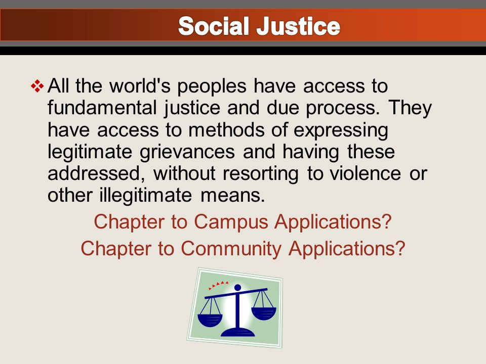 All the world s peoples have access to fundamental justice and due process.