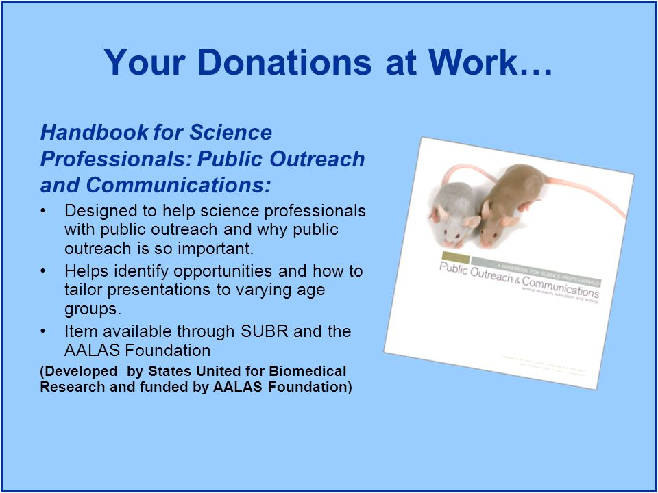 Your Donations at Work… Handbook for Science Professionals: Public Outreach and Communications: Designed to help science professionals with public out