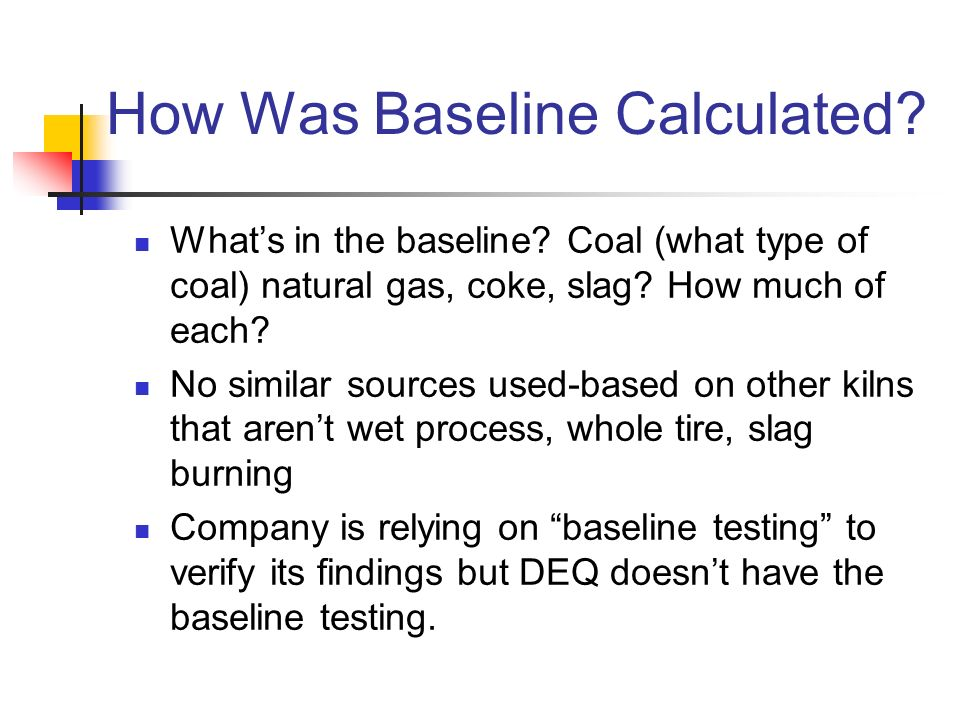 How Was Baseline Calculated.Whats in the baseline.