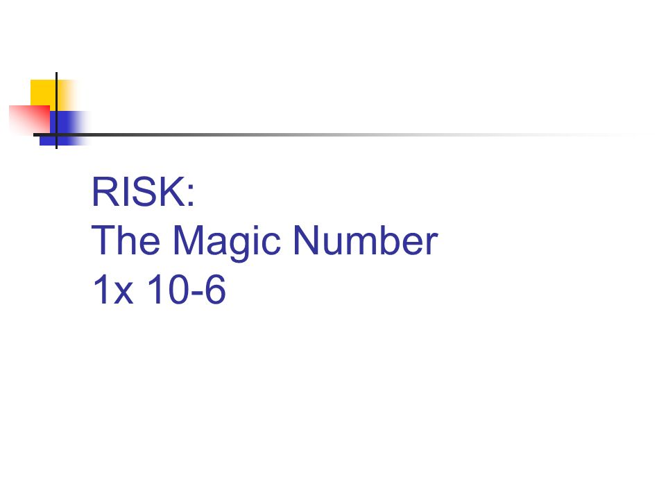 RISK: The Magic Number 1x 10-6