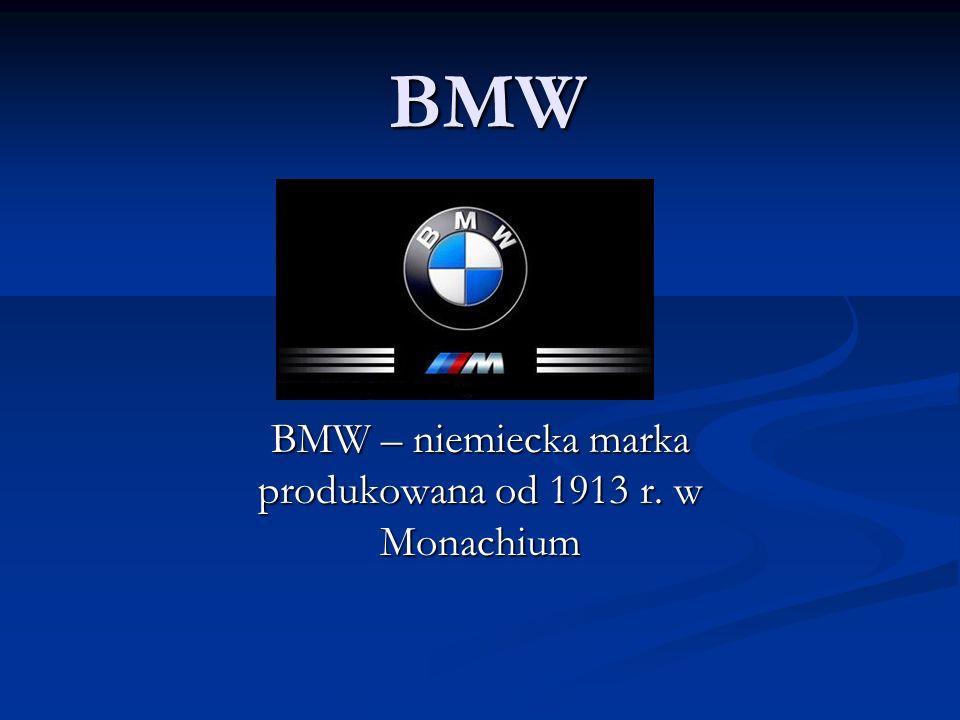BMW BMW – niemiecka marka produkowana od 1913 r. w Monachium