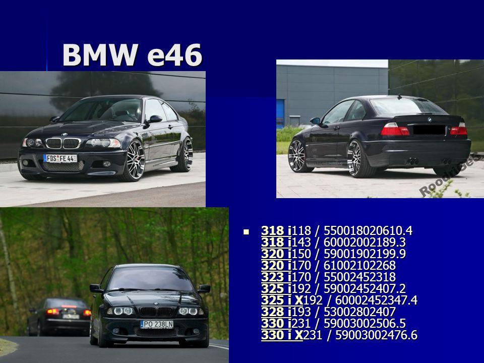 BMW e46 318 i118 / 550018020610.4 318 i143 / 60002002189.3 320 i150 / 59001902199.9 320 i170 / 61002102268 323 i170 / 55002452318 325 i192 / 59002452407.2 325 i X192 / 60002452347.4 328 i193 / 53002802407 330 i231 / 59003002506.5 330 i X231 / 59003002476.6 318 i118 / 550018020610.4 318 i143 / 60002002189.3 320 i150 / 59001902199.9 320 i170 / 61002102268 323 i170 / 55002452318 325 i192 / 59002452407.2 325 i X192 / 60002452347.4 328 i193 / 53002802407 330 i231 / 59003002506.5 330 i X231 / 59003002476.6 318 i 318 i 320 i 320 i 323 i 325 i 325 i X 328 i 330 i 330 i X 318 i 318 i 320 i 320 i 323 i 325 i 325 i X 328 i 330 i 330 i X