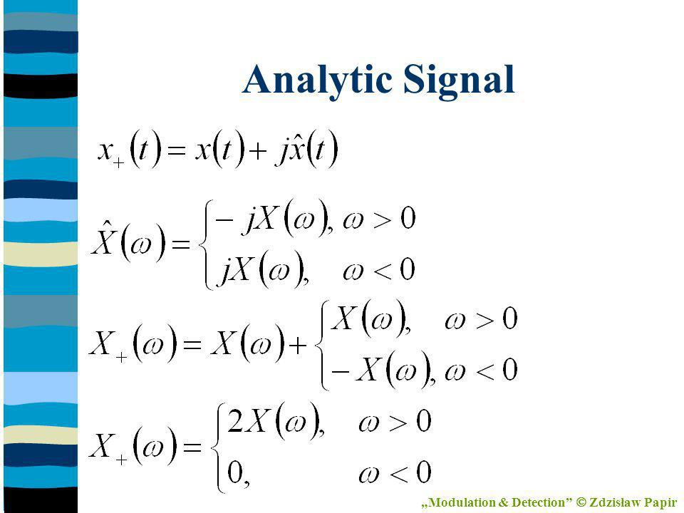 Analytic Signal Modulation & Detection Zdzisław Papir