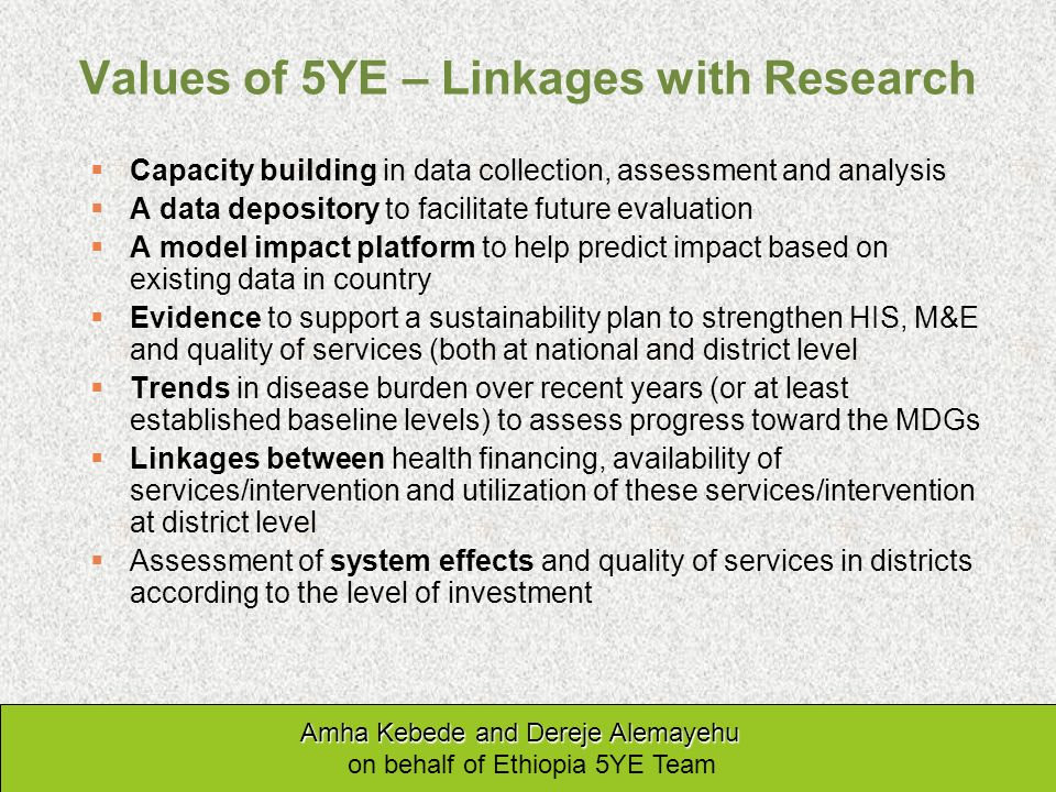 Values of 5YE – Linkages with Research Capacity building in data collection, assessment and analysis A data depository to facilitate future evaluation