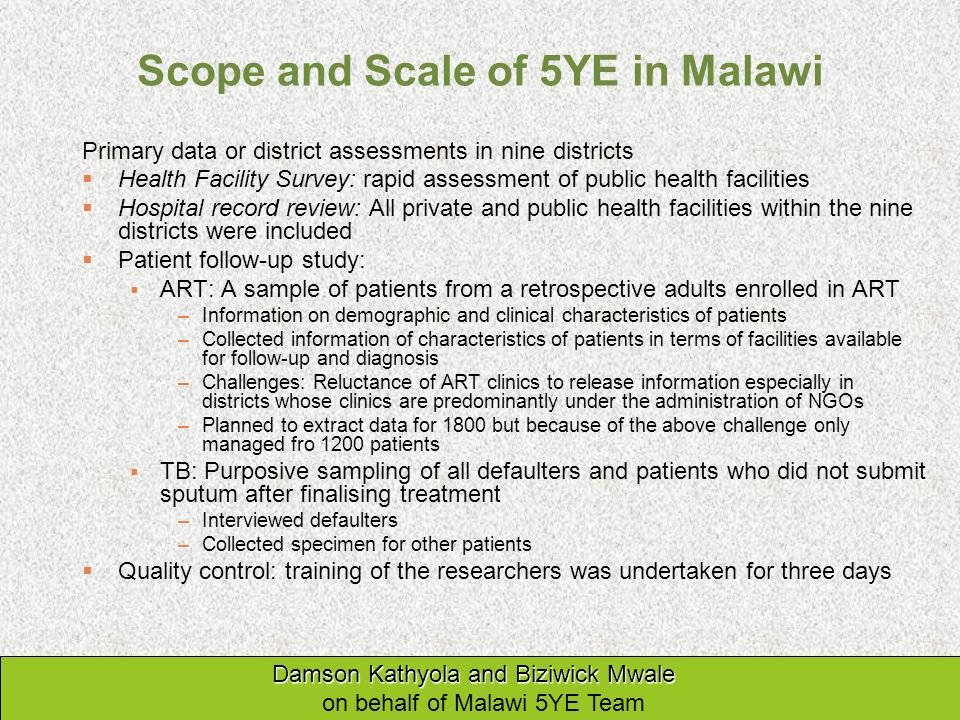 Scope and Scale of 5YE in Malawi Primary data or district assessments in nine districts Health Facility Survey: rapid assessment of public health faci