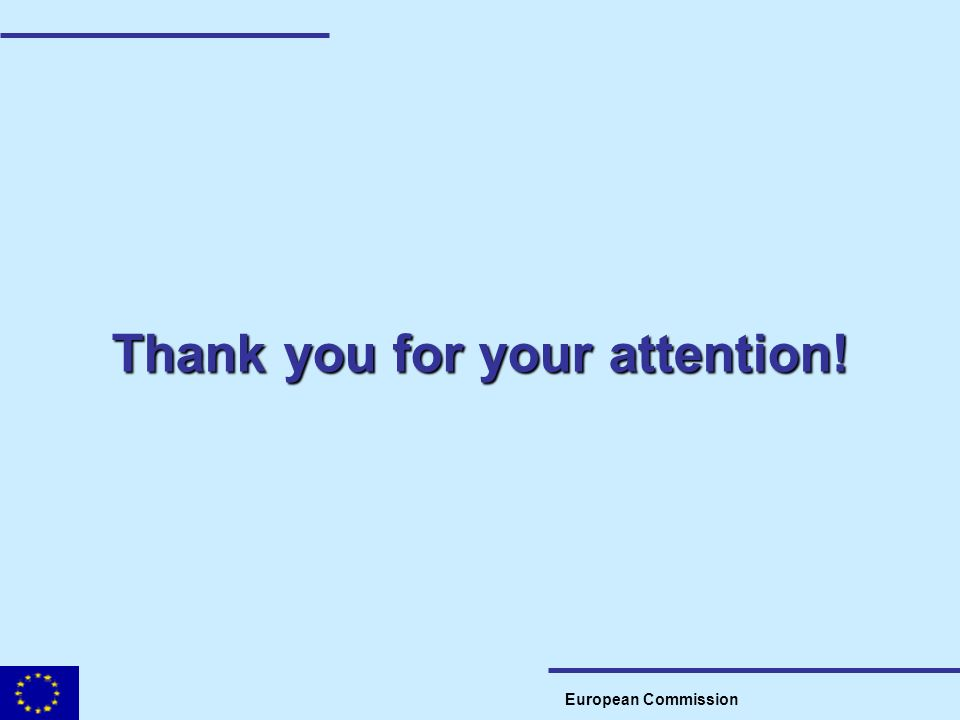 European Commission Thank you for your attention!