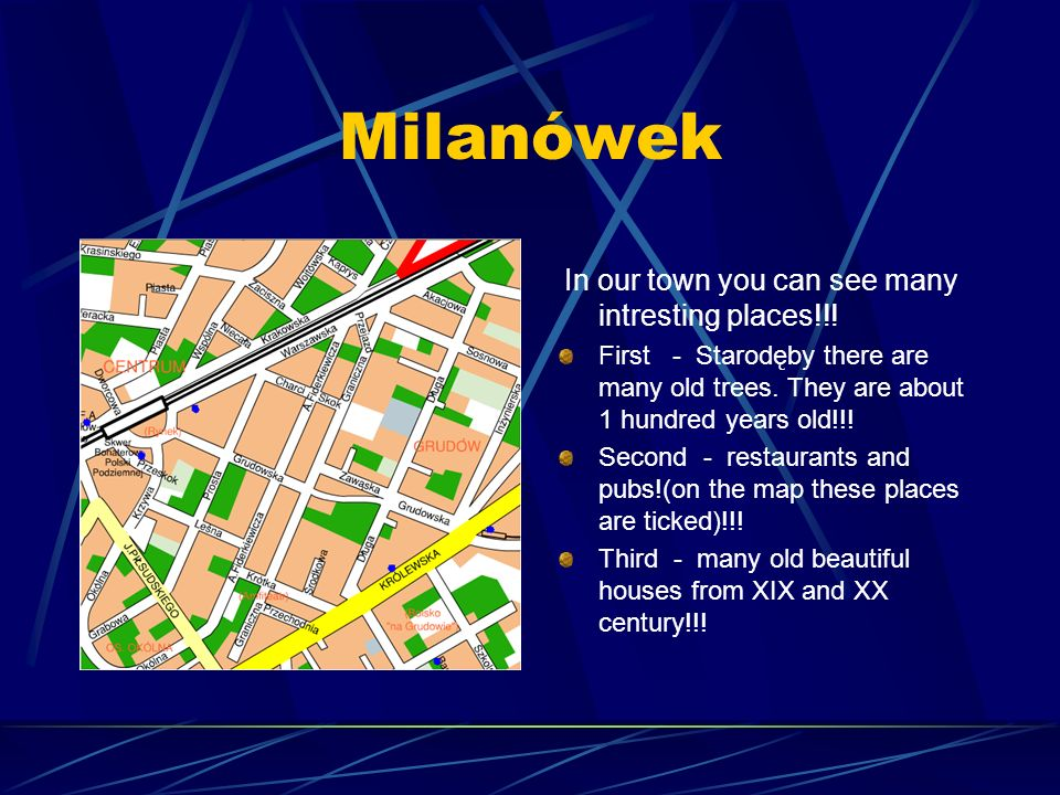 Milanówek In our town you can see many intresting places!!.