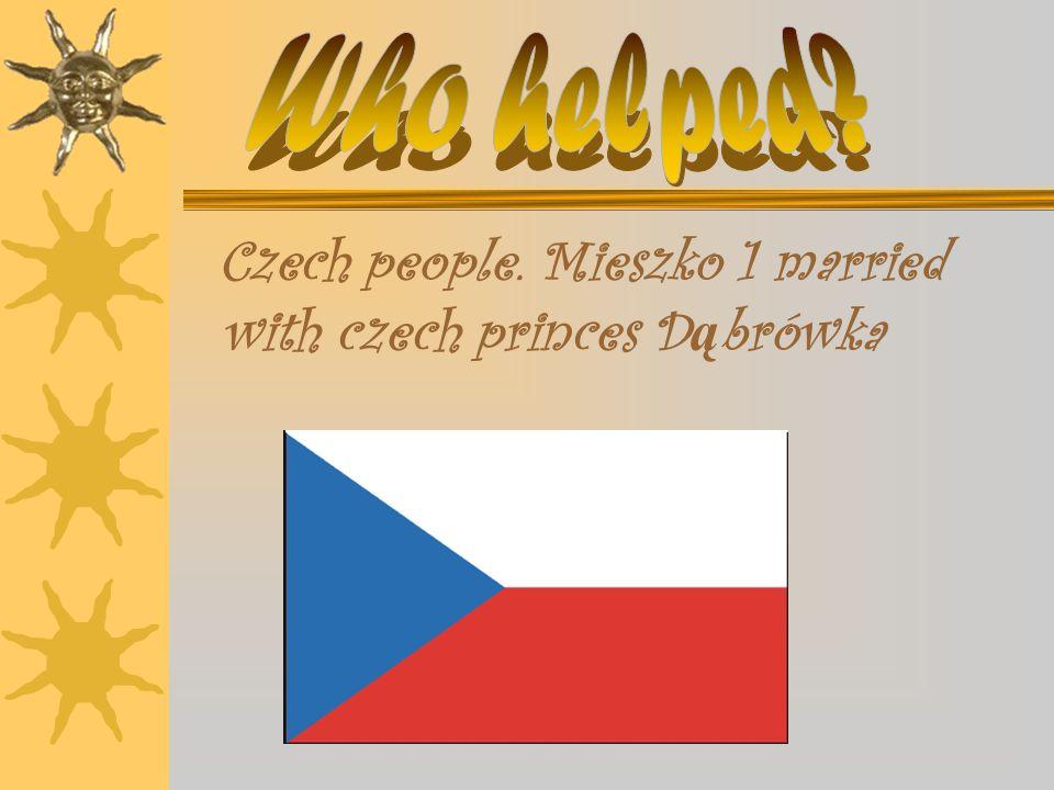 Czech people. Mieszko 1 married with czech princes D ą brówka
