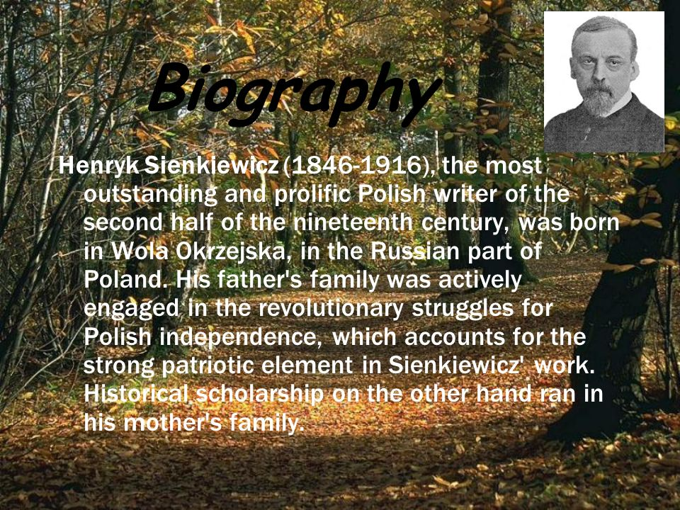 Sienkiewicz studied in Warsaw, but without any visible results.