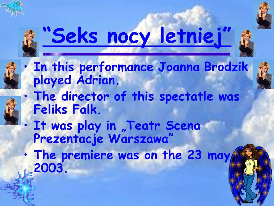 Theatre In recent years she played in: Księżyc nad Buffalo 1999 Atrokcyjny pozna panią...